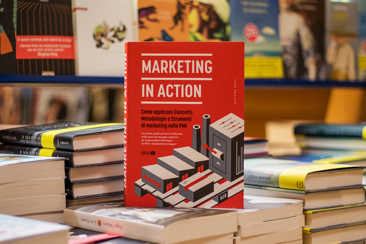 Marketing in Action - Come applicare concetti e strumenti di marketing nelle PMI