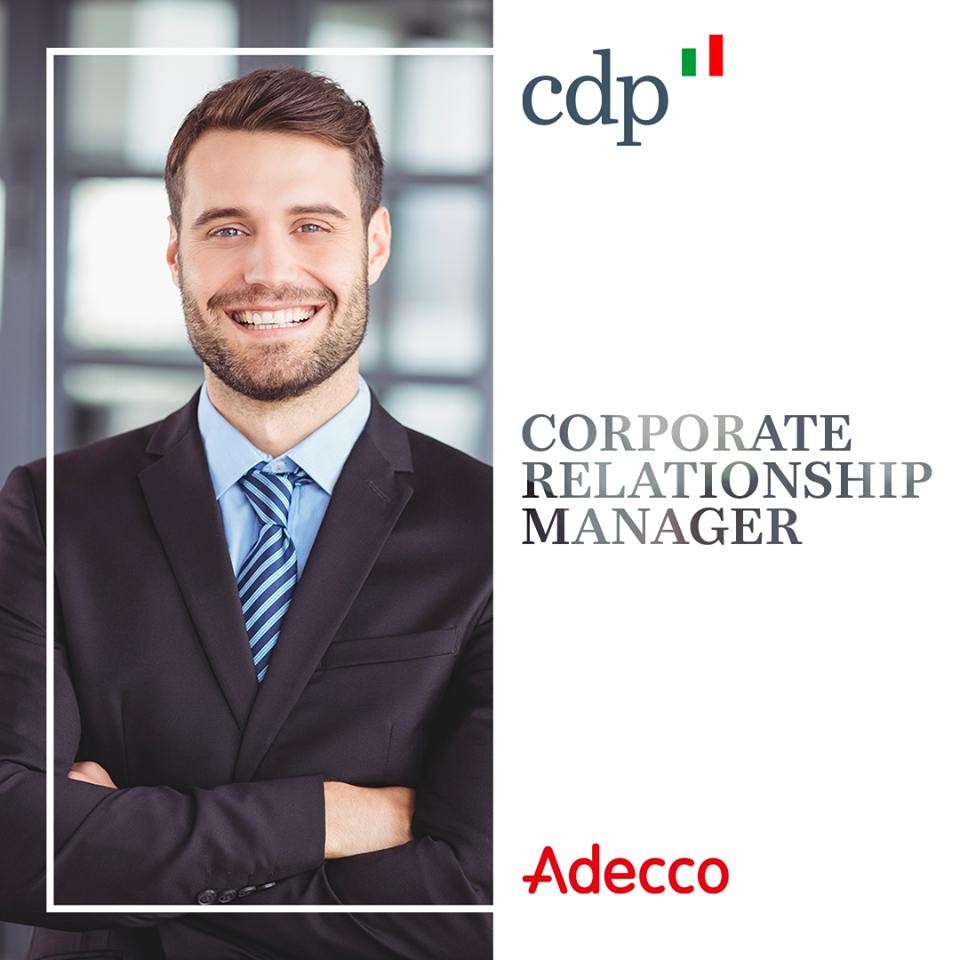 [Lavoro - Offerta] Cdp seleziona 10 Corporate Relationship Manager