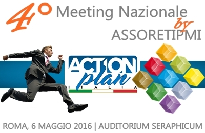 4° Meeting Nazionale ASSORETIPMI e Action Plan Italia