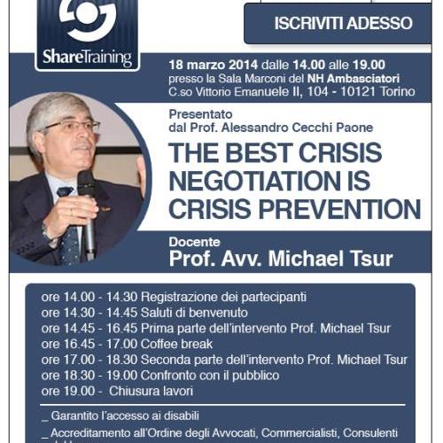 THE BEST CRISIS NEGOTIATION IS CRISIS PREVENTION